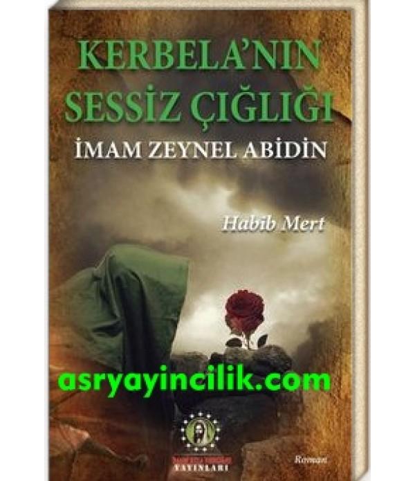 Kerbela'nın Sessiz Çığlığı İmam Zeynel Abidin (a.s)
