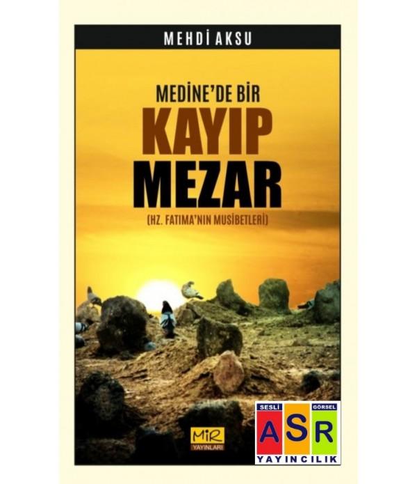 MEDİNE'DE BİR KAYIP MEZAR / (HZ. FAT...