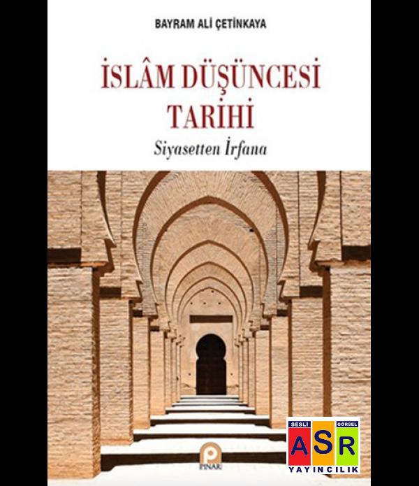 İslam Düşüncesi Tarihi - Siyasetten İrfana