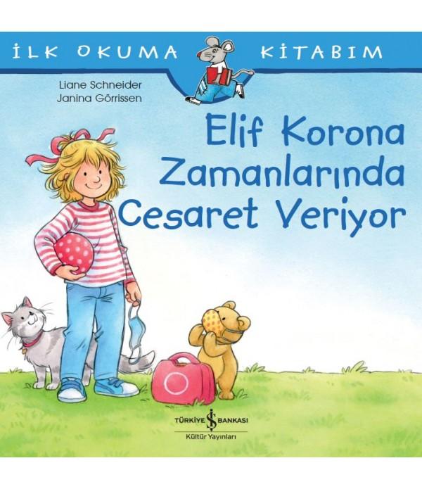 ELİF KORONA ZAMANLARINDA CESARET VERİY...