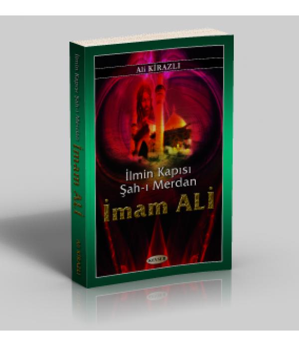 İlmin Kapısı Şah-ı Merdan İmam Ali