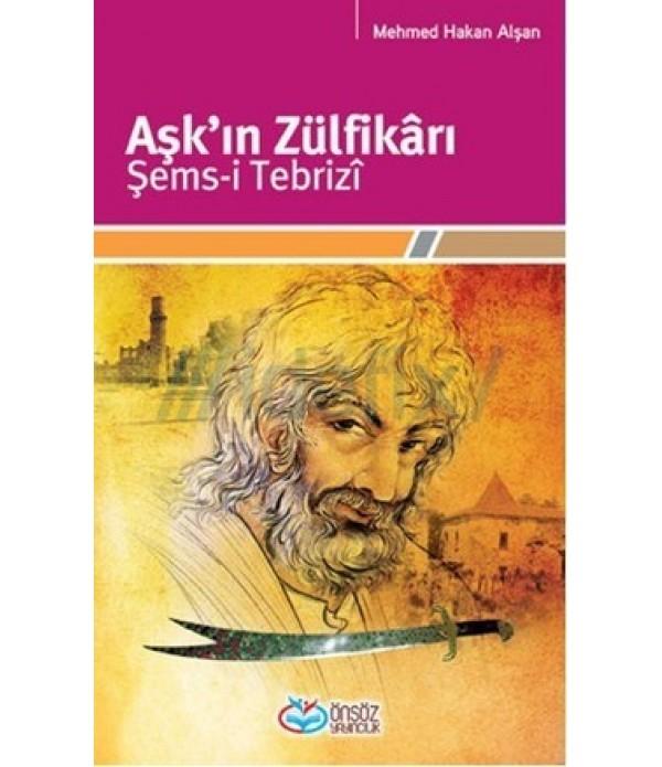 Aşk'ın Zülfikârı - Şems-i Tebriz�...