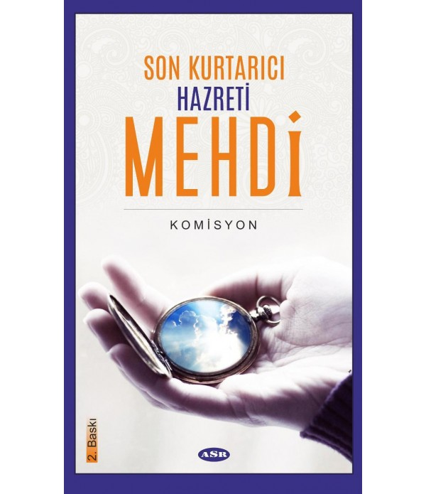 Son Kurtarıcı Hz. Mehdi (a.s)