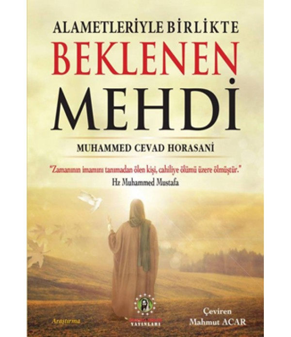 Alametleriyle Birlikte Beklenen Mehdi (a...
