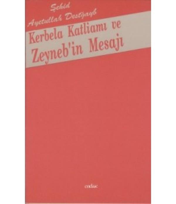 Kerbela Katliamı ve Zeynep'in Mesajı